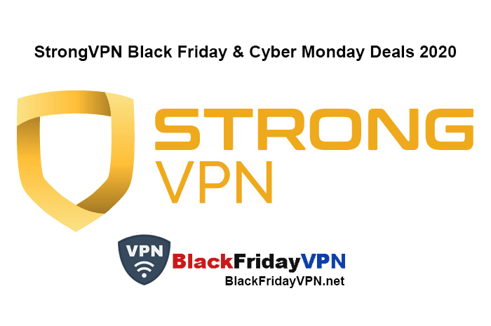 StrongVPN Black Friday & Cyber Monday Deals 2020
